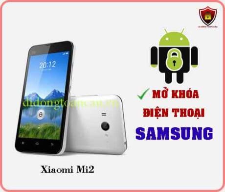 Mở khoá điện thoại Xiaomi Mi 2