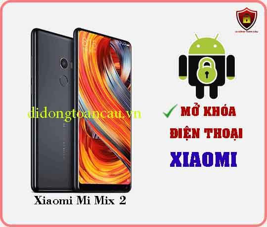 Mở khoá điện thoại Xiaomi Mi Mix 2