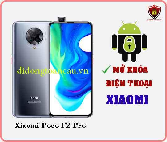 Mở khoá điện thoại Xiaomi Poco F2 PRO