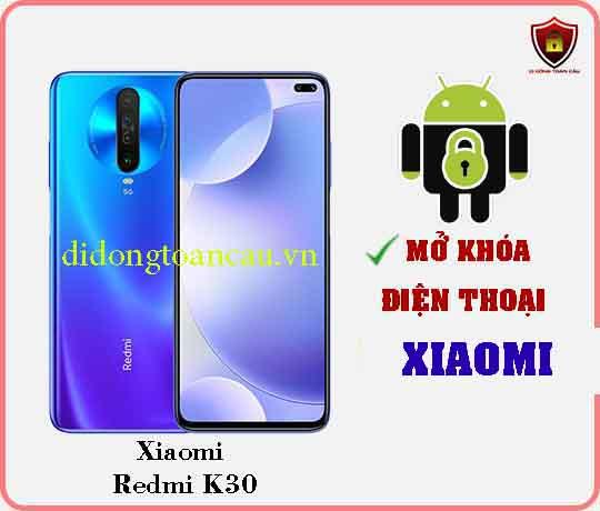 Mở khoá điện thoại Xiaomi REDMI K30