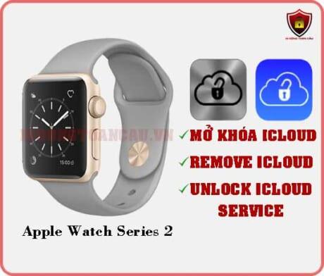 Mở khóa iCloud Apple Watch Series 2